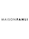 MAISON FANLI